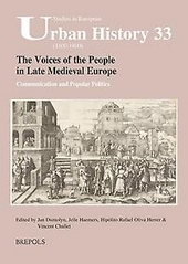 The voices of the people in late medieval Europe : communication and popular politics