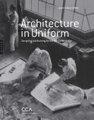 Architecture in uniform : designing and building for the Second World War