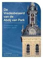 De Vredesbeiaard van de Abdij van Park : zoektocht naar verloren klank