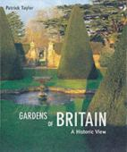 Gardens of Britain : a historic view