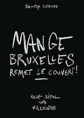 Mange Bruxelles 2 : un peu plus qu'un livre de cuisine : 28 restaurants, plein d'invités, plein de discussions et ...