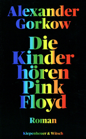 Die Kinder hören Pink Floyd : Roman