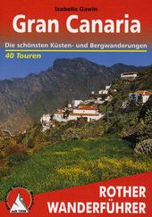 Gran Canaria : Wandern auf einem Miniaturkontinent : 40 ausgewählte Wanderungen an den Küsten und im zentralen Be...