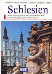 Schlesien : deutsche und polnische Kulturtraditionen in einer europäischen Grenzregion