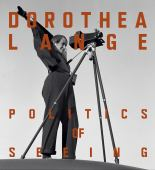 Dorothea Lange : politics of seeing