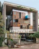 Renovate innovate : reclaimed and upcycled homes