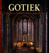 De kunst van de gotiek : architectuur, beeldhouwkunst, schilderkunst