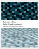 Robbrecht en Daem pacing through architecture