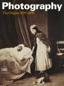 Photography. Vol. 1, The origins 1839-1890