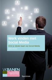 Werk vinden met social media : vind je ideale baan via social media