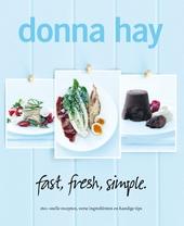 Fast, fresh, simple : 160+ snelle recepten, verse smaken en simpele achter-de-handjes voor elke dag en iedere geleg...