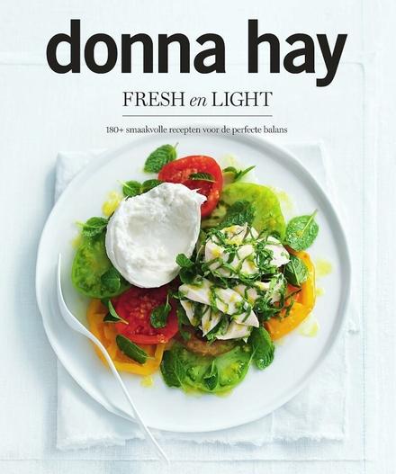 Fresh en light : 180+ smaakvolle recepten voor de perfecte balans