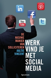 Werk vind je met social media : de nieuwe manier van solliciteren