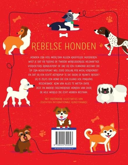 Rebelse honden : heldenverhalen van trouwe viervoeters