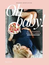 Oh baby! : de allerlekkerste gerechten tijdens je zwangerschap