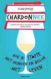 Chardonnee : hoe ik stopte met drinken en begon met leven