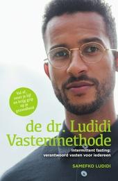 De dr. Ludidi vastenmethode : intermittent fasting : verantwoord vasten voor iedereen : val af, reset je lijf en kr...