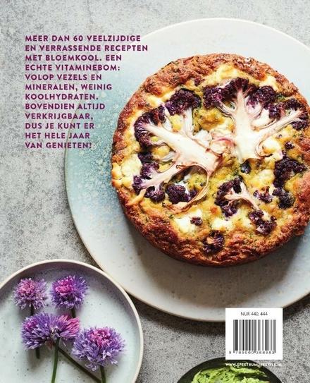 Bloemkool boost : 60 recepten met de nooit-vergeten-groente