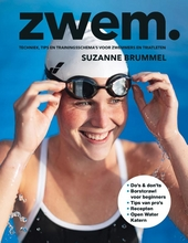 Zwem : techniek, tips en trainingsschema's voor zwemmers en triatleten