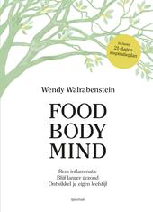 Food body mind : rem inflammatie, blijf langer gezond, ontwikkel je eigen leefstijl