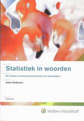 Statistiek in woorden : een gebruikersvriendelijke beschrijving van de meest voorkomende statistische termen en tec...