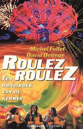 Roulez, roulez : een draaiboek van de kermis