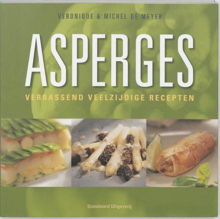 Asperges : verrassend veelzijdige recepten