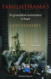 Familiedrama's : de gruwelijkste assisenzaken in België