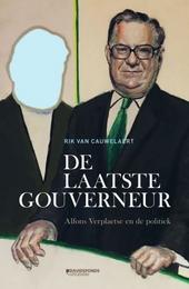 De laatste gouverneur : Alfons Verplaetse en de politiek