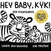 Hey baby, kijk! : een knuffelboek