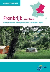 Frankrijk noordoost : Elzas, Ardennen, Bourgondië, Jura, Auvergne, Alpen