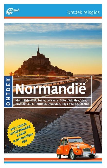 Ontdek Normandië : Mont St-Michel, Seine, Le Havre, Côte d'Albâtre, Vire, Pays de Caux, Honfleur, Deauville, Pays d...