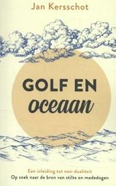Golf en oceaan : een inleiding tot non-dualiteit