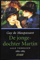 De jongedochter Martin : alle verhalen 1882-1883