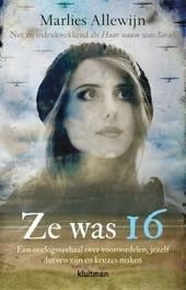 Ze was 16 : een oorlogsverhaal over vooroordelen, jezelf durven zijn en keuzes maken