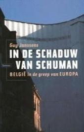 In de schaduw van Schuman : België in de greep van Europa
