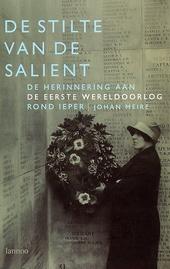 De stilte van de Salient : de herinnering aan de Eerste Wereldoorlog rond Ieper