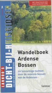 Wandelboek Ardense bossen : 20 lusvormige wandeltochten door de mooiste bossen van de Ardennen : met praktische gid...