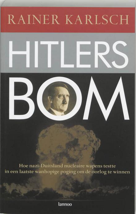 Citaten Hitler Duits : Hitlers bom : hoe nazi duitsland nucleaire wapens testte in een
