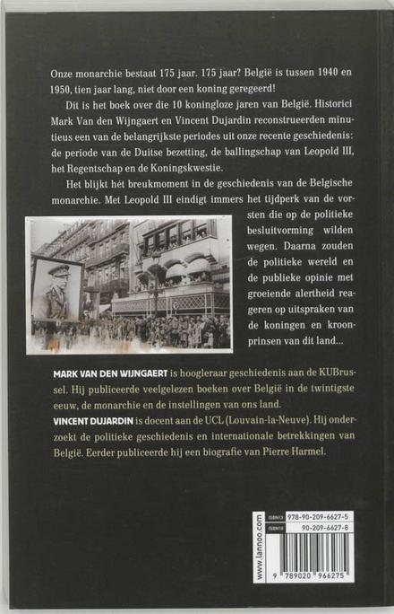 België zonder koning 1940-1950 : de 10 jaar dat België geen koning had