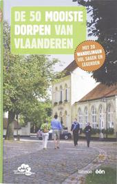 De 50 mooiste dorpen van Vlaanderen : met 20 wandelingen vol sagen en legenden