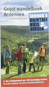 Groot wandelboek Ardennen : het standaardwerk met 100 lusvormige wandelingen