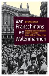 Van Franschmans en Walenmannen : Vlaamse seizoenarbeiders in den vreemde in de 19de en 20ste eeuw