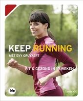 Keep running : fit & gezond in 10 weken