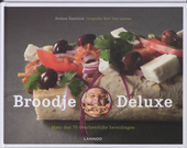 Broodje deluxe : meer dan 70 overheerlijke bereidingen