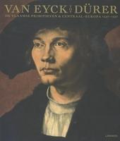 Van Eyck tot Dürer : de Vlaamse primitieven & Centraal-Europa 1430-1530