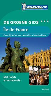 Ile-de-France : Chantilly, Chartres, Versailles, Fontainebleau
