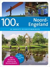100 x Noord-Engeland : de mooiste reisbestemmingen