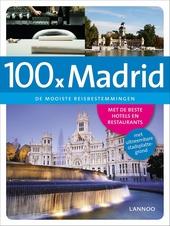 100 x Madrid : de mooiste reisbestemmingen