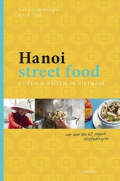 Hanoi street food : koken & reizen in Vietnam